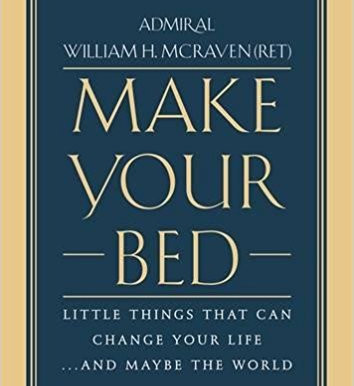 Make Your Bed:  Little Things That Can Change Your Life… and Maybe the World