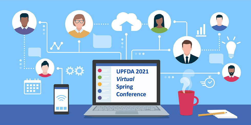 UPFDA Virtual Spring Conference 2021
