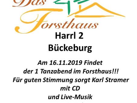 Am 16.11.2019 Findet der 1 Tanzabend im Forsthaus!! für Stimmung sorgt Karl Stramer  Eintritt 3€