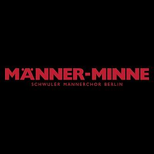 MÄNNER-MINNE SCHWULER MÄNNERCHOR BERLIN E.V.