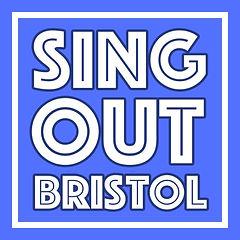 SING OUT BRISTOL
