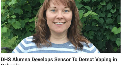 DHS Alumna Develops Sensor To Detect Vaping in Schools