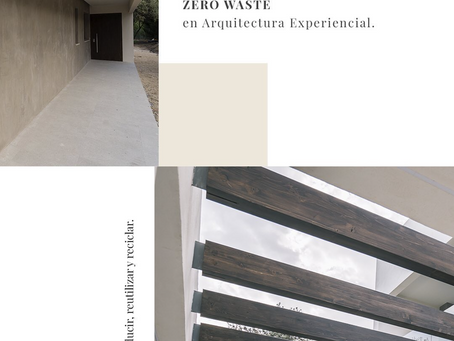 ZERO WASTE - Arquitectura experiencial.