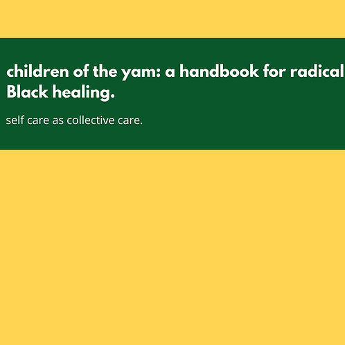 children of the yam: a handbook for radical Black healing