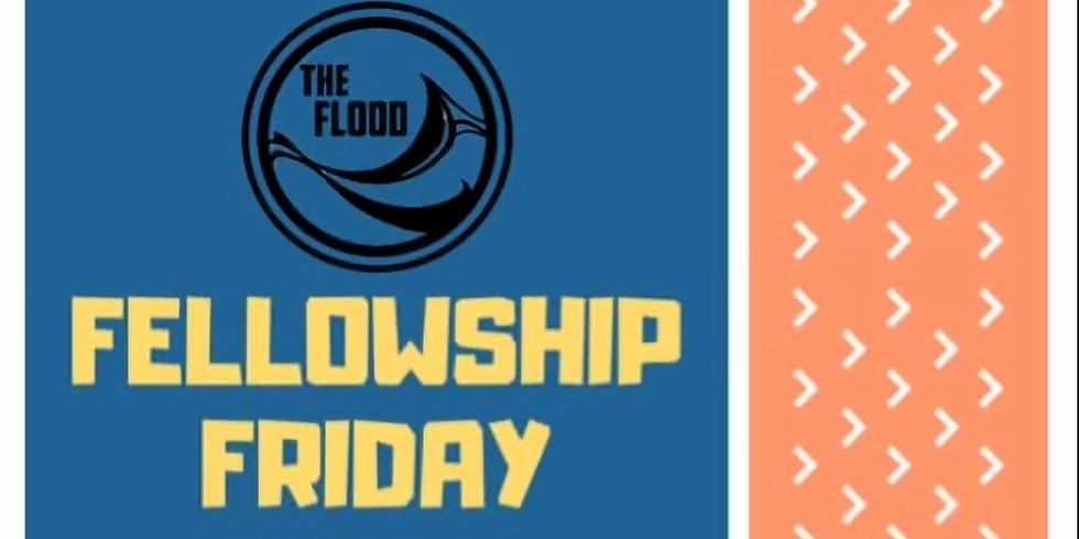 Flood Fellowship Friday