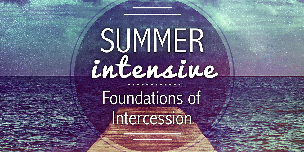 Summer Intensive: Foundations of Intercession