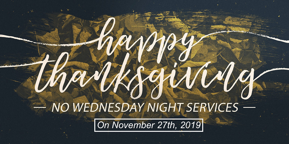 No Wednesday Service Week of Thanksgiving