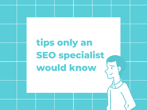 Tips Only an SEO Specialist Would Know