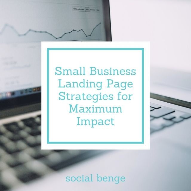 Small Business Landing Page Strategies for Maximum Impact