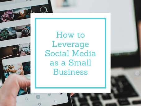 How to Leverage Social Media as a Small Business