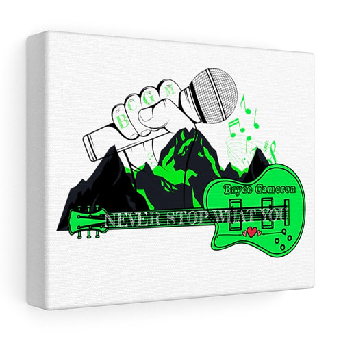 Never Stop What You Love Canvas