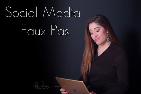 Social Media Faux Pas