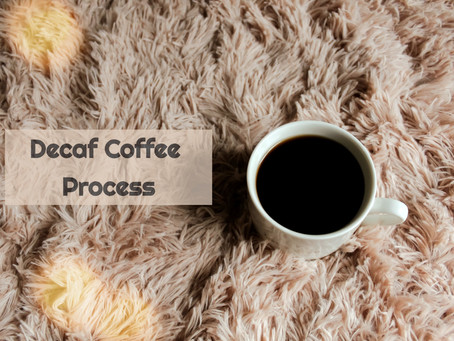 How Decaf Coffee is Processed?