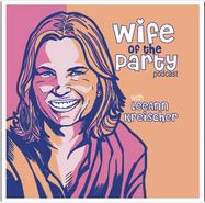 "LeeAnn Kreischer ""Wife of the Party"" Podcast"