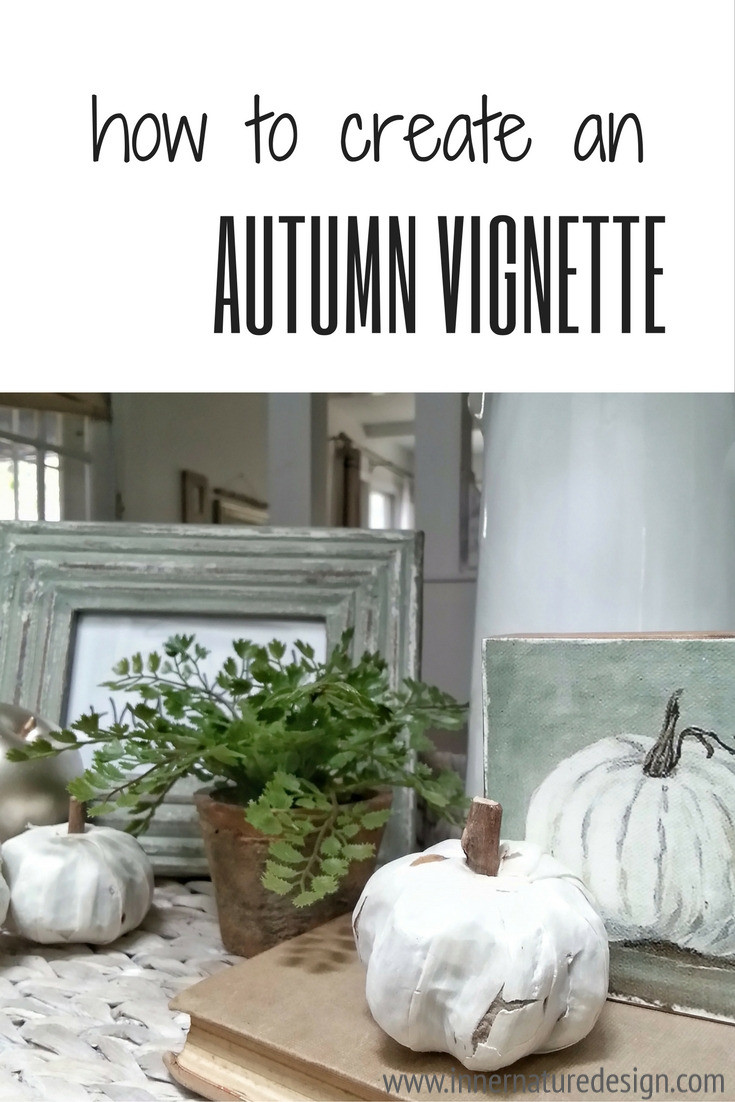 Autumn Vignette How To