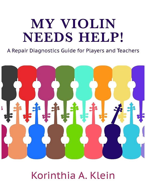 My Violin Needs Help!: A Repair Diagnostics Guide for Players and Teachers