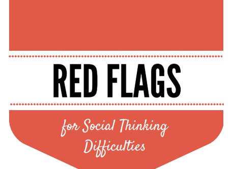 Red Flags for Social Thinking Difficulties