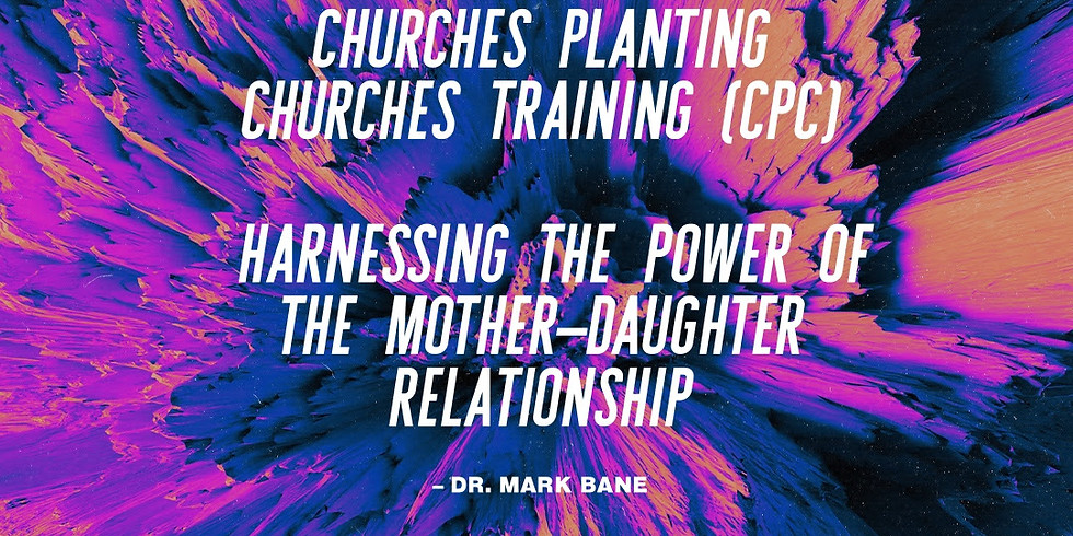 Churches Planting Churches Training (CPC)