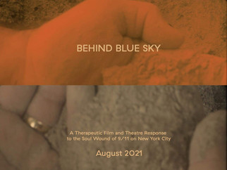 USA: Behind Blue Sky- Therapeutic Film & Theatre Response to the Soul Wound of 9/11 on New York City