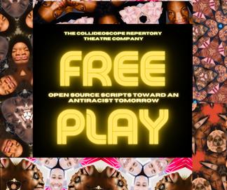 USA: CollideOscope Repertory Theatre Company presentsFreePlay: Open Source Scripts Towards anAnti