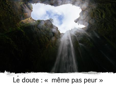 """Le doute : """"même pas peur"""" - Culte du 11 octobre 2020"""