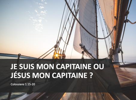 Je suis mon capitaine ou Jésus mon capitaine ? - Culte du 30 août 2020
