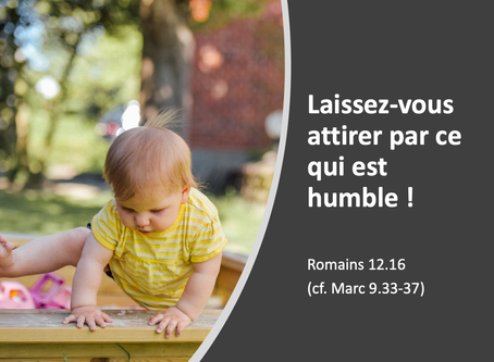 Laissez-vous attirer par ce qui est humble ! - Culte du 4 octobre 2020