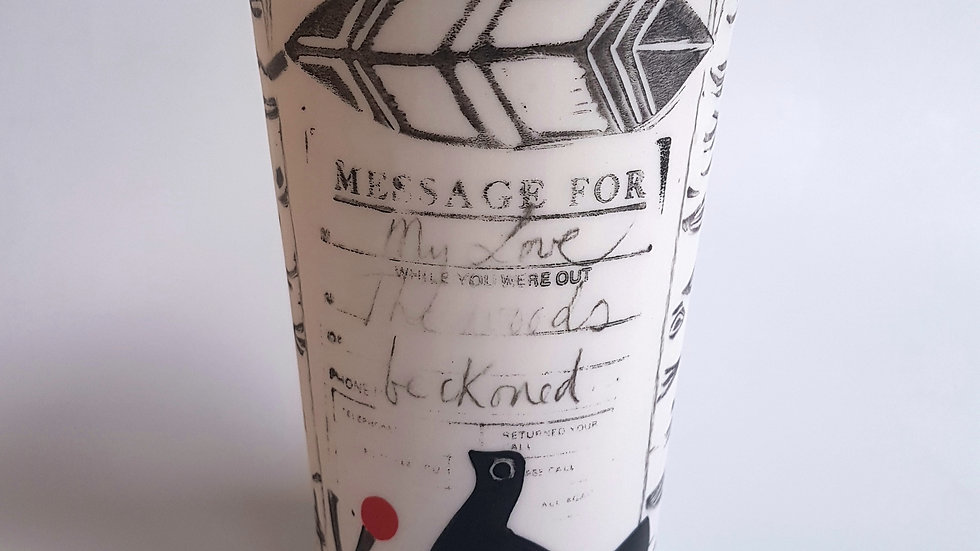 Tall Tumbler. Message for my Love: The woods beckoned... #1