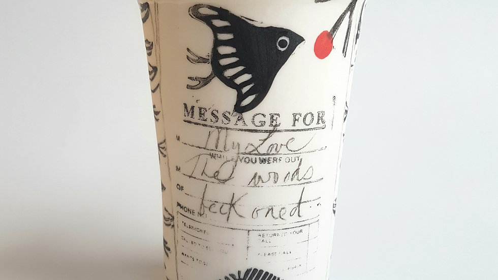 Tall Tumbler. Message for my Love: The woods beckoned... #4