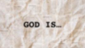 GOD IS.001.jpg