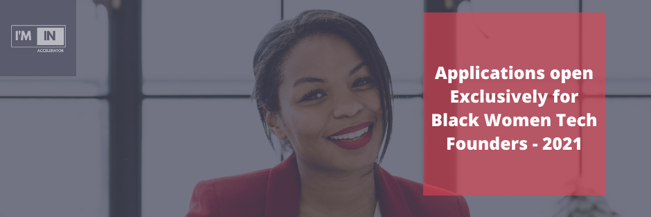 I'M IN Accelerator Opens Applications Exclusively for Black Women Tech Founders - 2021