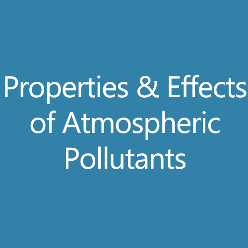 Properties and effects of atmospheric pollutants