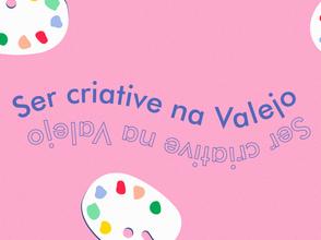 Ser criative na Valejo