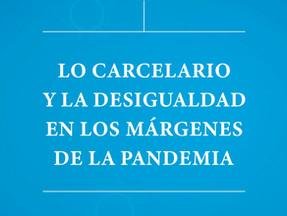 Lo carcelario y la desigualdad en los márgenes de la pandemia