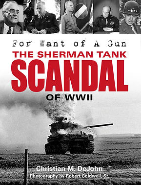For Want of a Gun: The Sherman Tank Scandal of WWII book cover Schiffer Publishing