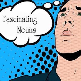 Fascinating Nouns.jpg