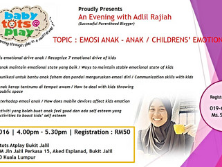 An Evening with Pn. Adlil Rajiah : Managing Your Child's Emotion,  28th February 2016