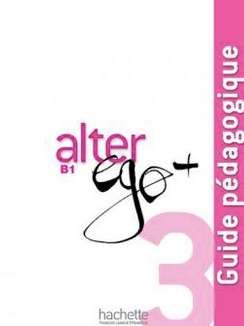 Alter Ego+ B1 Guide Pédagogique