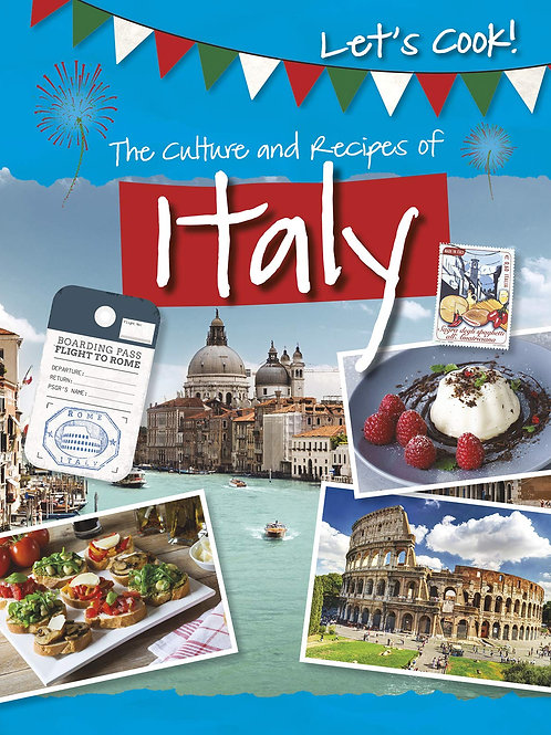 The Culture and Recipe of Italy - 9781474778466