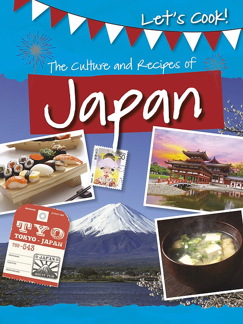 The Culture and recipes of Japan 9781474778473
