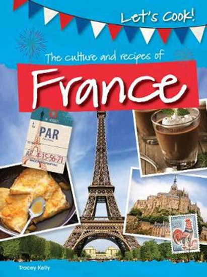 Let's Cook - The culture and recipes of France - 9781474778442