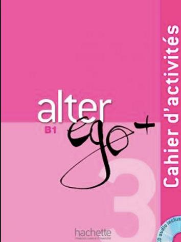 Alter Ego+ B1 Cahier d'activités