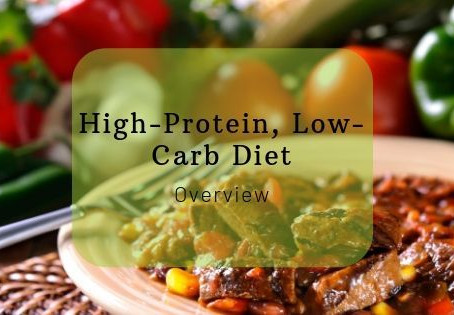High-Protein, Low-Carb Diet Overview