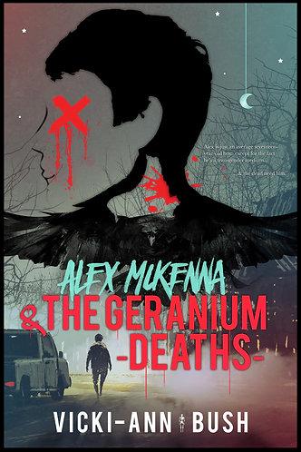 Alex McKenna & The Geranium Deaths by Vicki-Ann Bush