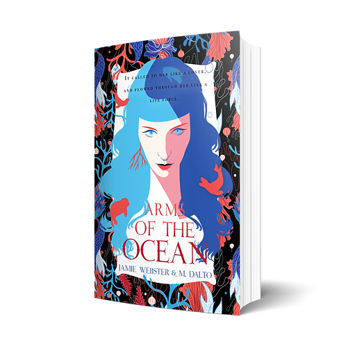 Arms of the Ocean by Jamie Webster & M. Dalto