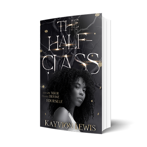 The Half-Class by Kayvion Lewis
