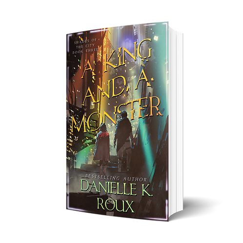 A King and a Monster by Danielle K. Roux