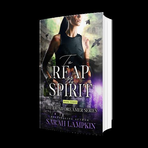 To Reap the Spirit by Sarah Lampkin