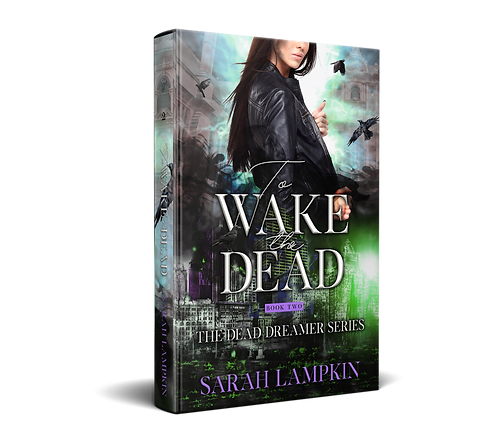 To Wake the Dead by Sarah Lampkin