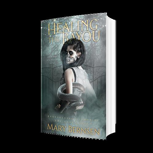 Healing the Bayou by Mary Bernsen
